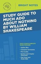 Study Guide to Much Ado About Nothing by William Shakespeare