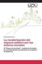 La revalorizacion del espacio publico por los actores sociales