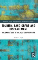 Tourism, Land Grabs and Displacement