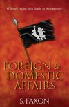 Foreign & Domestic Affairs