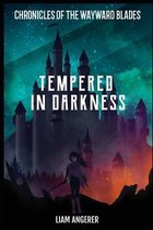 Tempered In Darkness