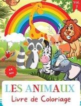 Les Animaux Livre de Coloriage: Pour les enfants de 4 à 8 ans - Livre de coloriage animal pour les tout-petits - Livre de coloriage mignon pour les en