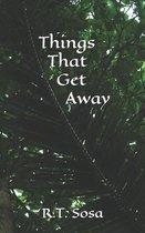 Things That Get Away