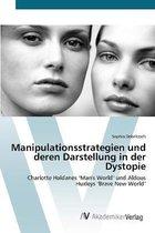 Manipulationsstrategien und deren Darstellung in der Dystopie
