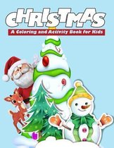 CHRISTMAS A Coloring And Activity Book For Kids