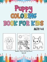 Puppy Coloring Book for Kids Ages 4-8