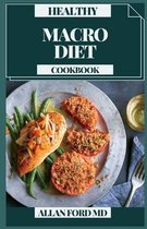 Healthy Macro Diet Cookbook