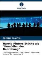 Harold Pinters Stucke als Komoedien der Bedrohung