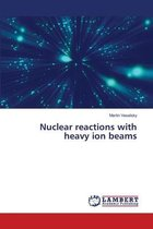 Boek cover Nuclear reactions with heavy ion beams van Martin Veselsky