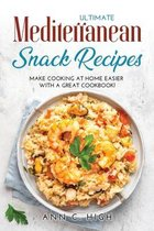 Ultimate Mediterranean Snack Recipes