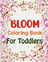Bloom Coloring Book For Toddlers
