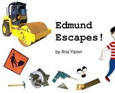 Edmund Escapes!