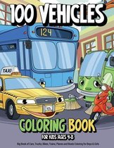 100 Vehicles Coloring Book for Kids Ages 4-8