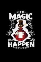 Let magic happen