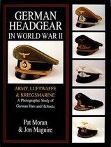 Omslag German Headgear in World War II: Army/Luftwaffe/Kriegsmarine