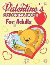 Valentine's Coloring Book for Adults: Valentine's Day Coloring Book - Valentines Day Coloring Book for Adults, The Ultimate Valentine's Day Coloring G