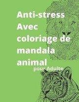 Anti-stress Avec coloriage de mandala animal