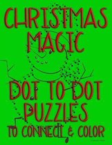 Christmas Magic: Dot to Dot Puzzles to Connect & Color