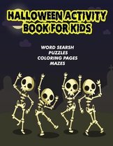 Halloween Activity Book For Kids: word search, puzzles, coloring pages, mazes