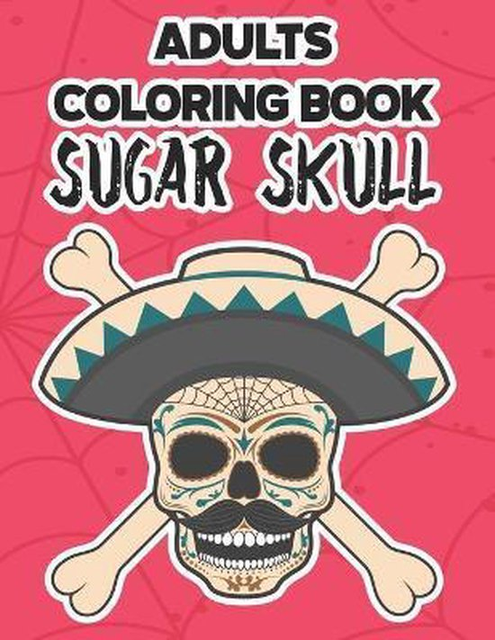 Adults Coloring Book Sugar Skull