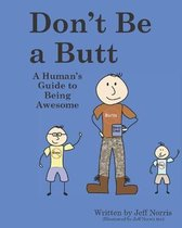 Don't Be a Butt