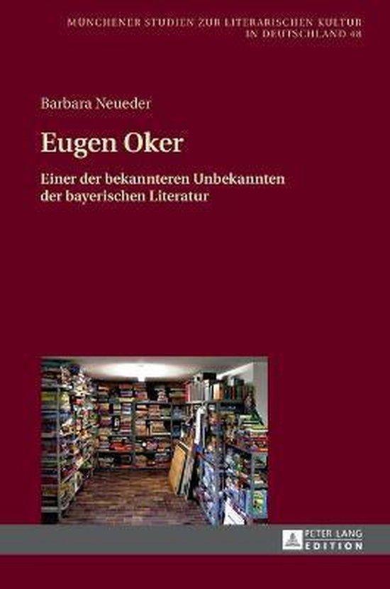 Eugen Oker; Einer der bekannteren Unbekannten der bayerischen Literatur