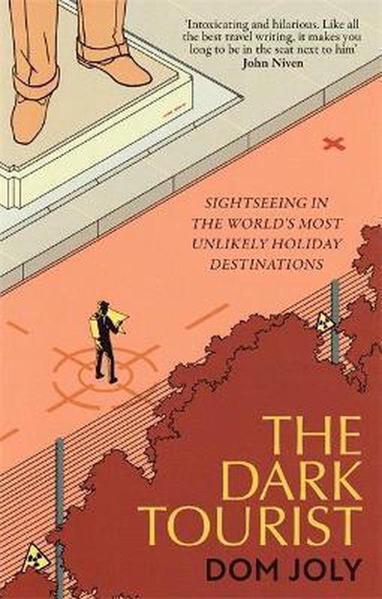 Boek cover The Dark Tourist van Dom Joly (Paperback)
