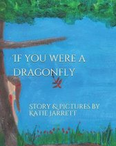 If You Were A Dragonfly