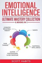 Emotional Intelligence: Ultimate Mastery Collection