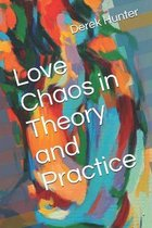 Love Chaos in Theory and Practice