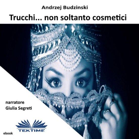 Boek cover Trucchi... Non Soltanto Cosmetici van Andrzej Stanislaw Budzinski (Onbekend)