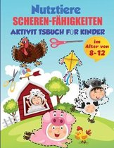 Bauernhof Tiere Scheren-Fahigkeiten Aktivitatsbuch fur Kinder im Alter von 8-12