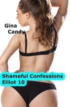 Shameful Confessions: Elliot 10