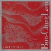 Bun-Ching Lam - The Child God / Lam, Chen Shi-Zheng, et al