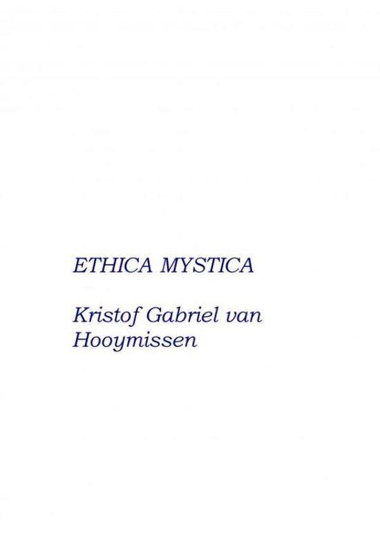 Ethica Mystica - over Geloof, Hoop, Liefde en andere deugden - Kristof Gabriel van Hooymissen |
