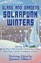 Boek cover Glass and Gardens: Solarpunk Winters van Sarena Ulibarri (Onbekend)