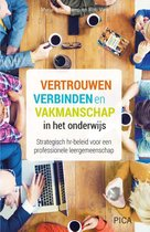 Leiderschap in de onderwijspraktijk  -   Vertrouwen, verbinden en vakmanschap in het onderwijs