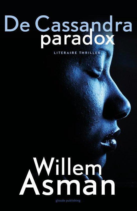 De Cassandra Paradox - Willem Asman |