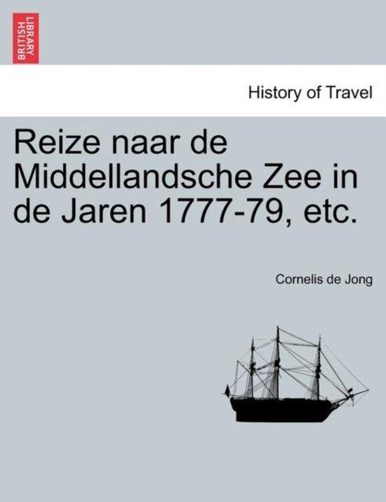 Reize naar de middellandsche zee in de jaren 1777-79, etc. - Cornelis De Jong | Fthsonline.com