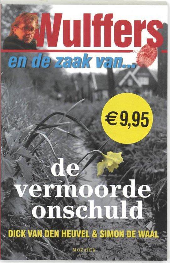 Wulffers En De Zaak Van... De Vermoorde Onschuld - Dick van den Heuvel |