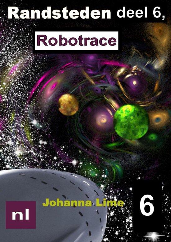 Randsteden 6 - Randsteden deel 6, Robotrace - Johanna Lime |