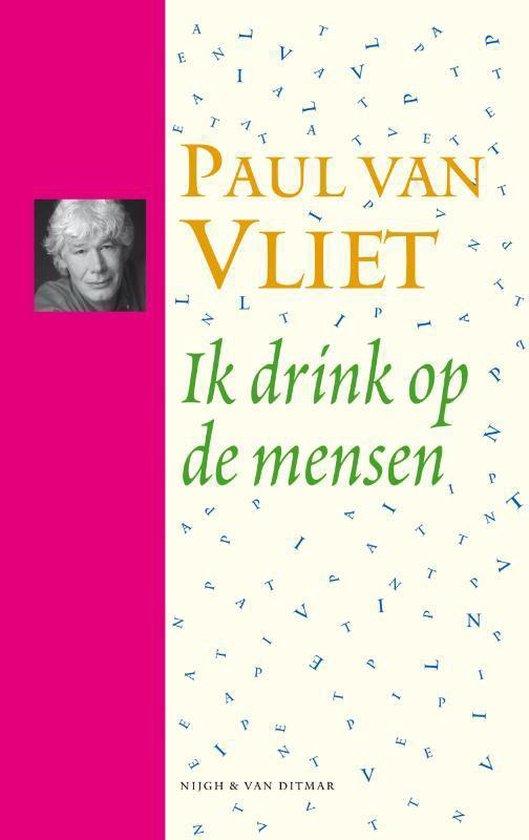Ik drink op de mensen - Paul van Vliet |