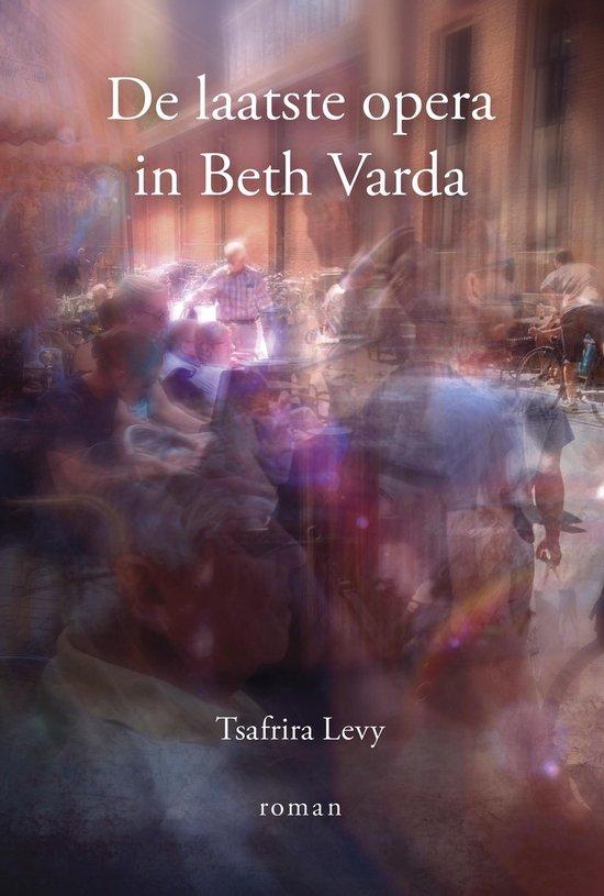 De laatste opera in Beth Varda - Tsafrira Levy |