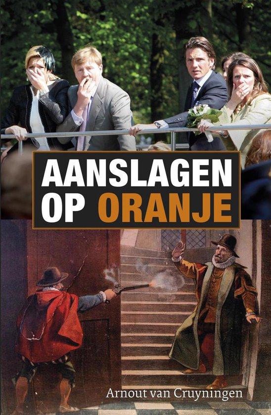 Aanslagen op Oranje - Arnout van Cruyningen pdf epub