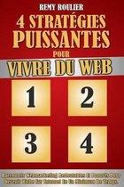 4 Strat gies Puissantes Pour Vivre Du Web
