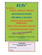 21 Ps(tm) the World's Surest, Coolest, Fastest Best-Results-System for Money & Success in Multi-Level/Network Marketing
