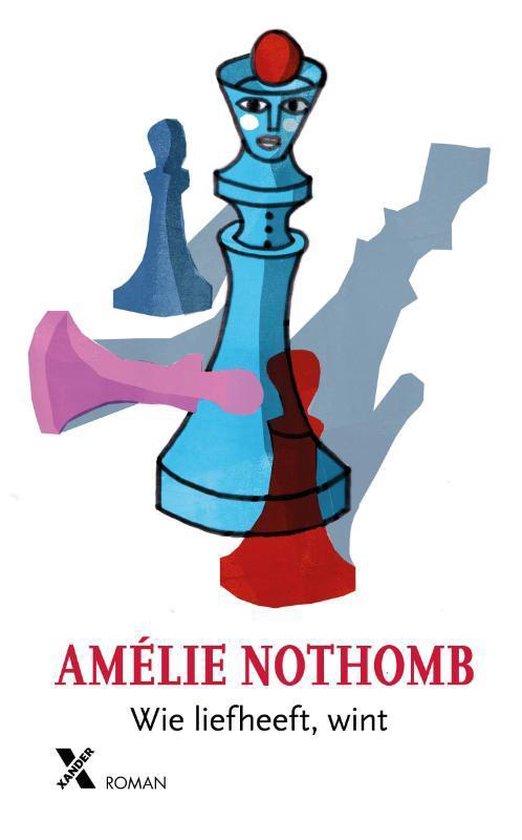 Wie liefheeft wint - Amelie Nothomb |
