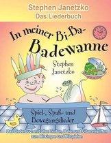 In Meiner Bi-Ba-Badewanne - 20 Spiel-, Spa - Und Bewegungslieder F r Fr hliche Kinder