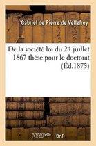 de la Societe Loi Du 24 Juillet 1867 These Pour Le Doctorat