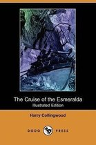 The Cruise of the Esmeralda (Illustrated Edition) (Dodo Press)